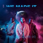 MI CASA RELEASES 5TH ALBUM 'WE MADE IT'
